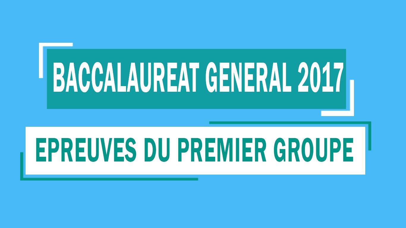 Baccalaureat 2017 Epreuves Du Premier Groupe Groupe Info Etudes
